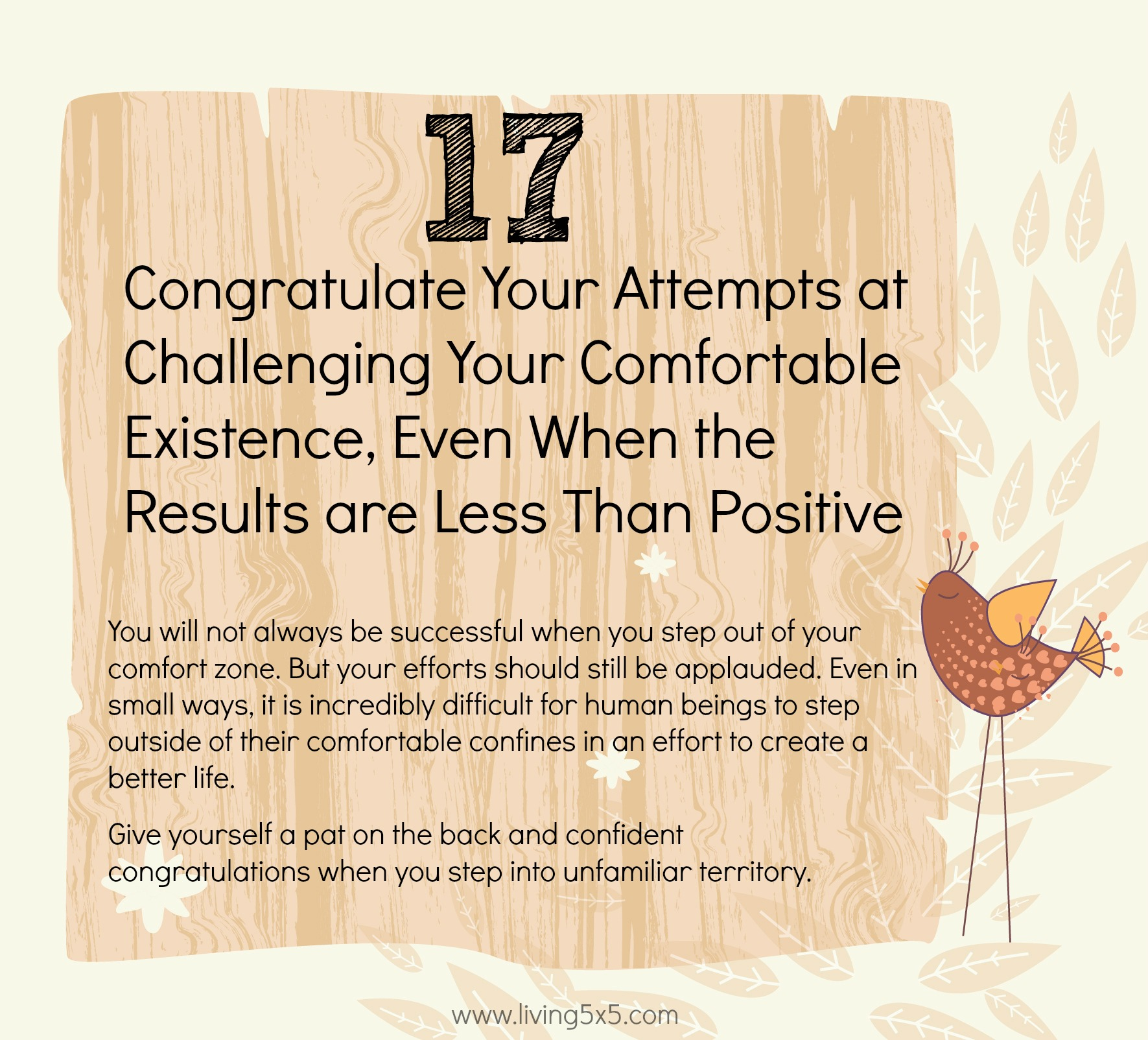 21 Ways To Step Outside Of Your Comfort Zone: #17 Congratulate your attempts at challenging your comfortable existence, even when the results are less than positive.