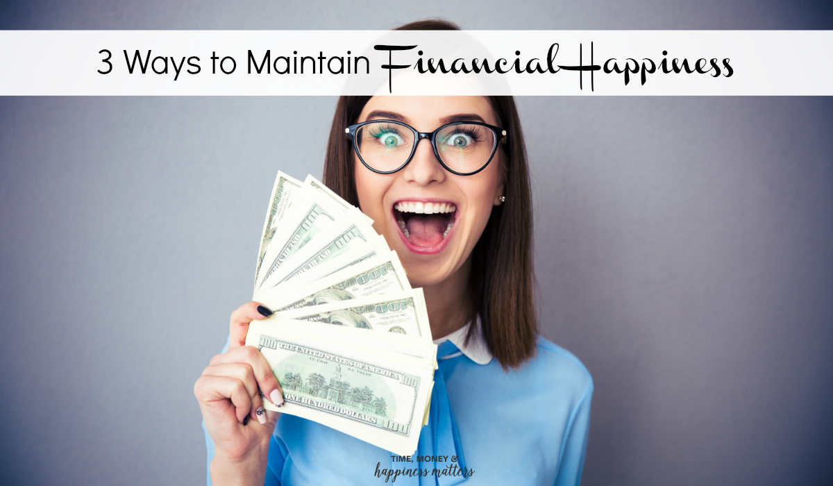Money can buy experiences which make us happy and keeping that money organized is essential. Here are 3 ways to maintain financial happiness in your life.