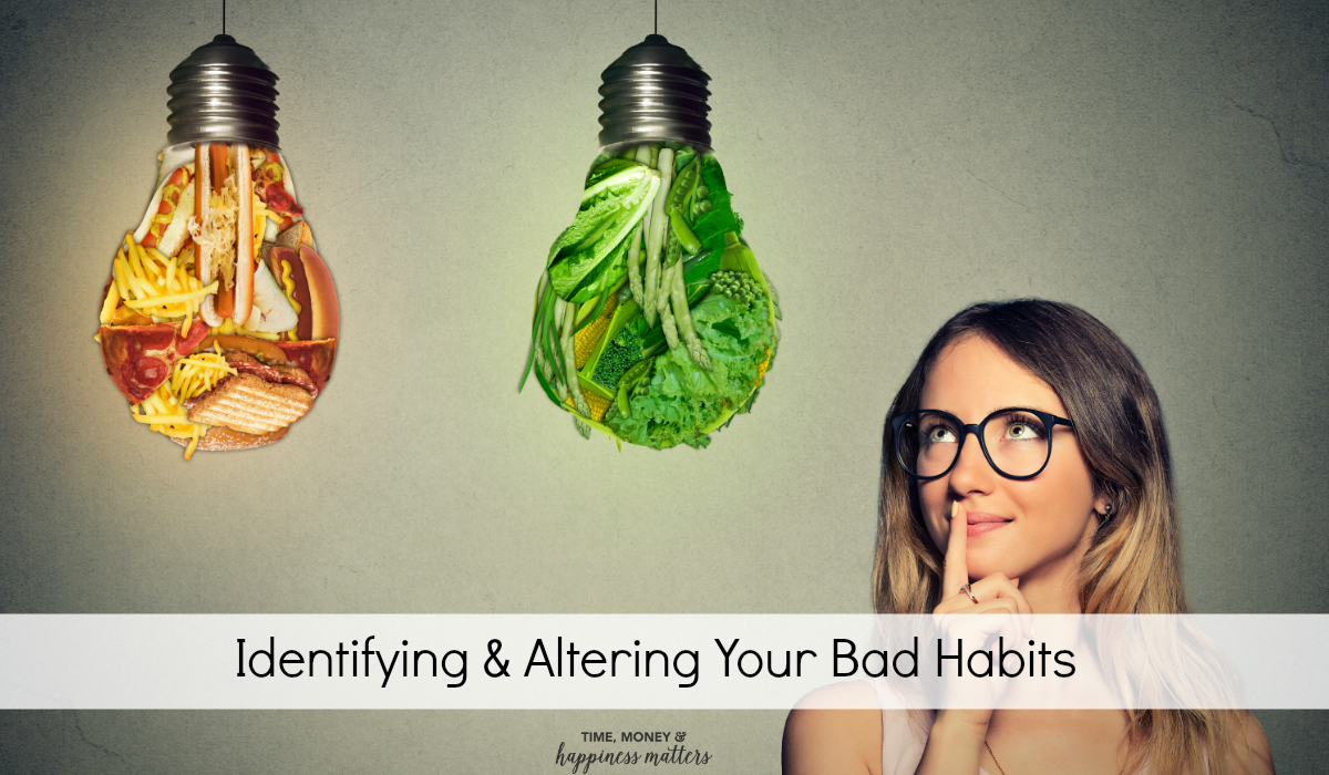 Identifying and Altering Your Bad Habits - you can break them by learning how to change your routine.