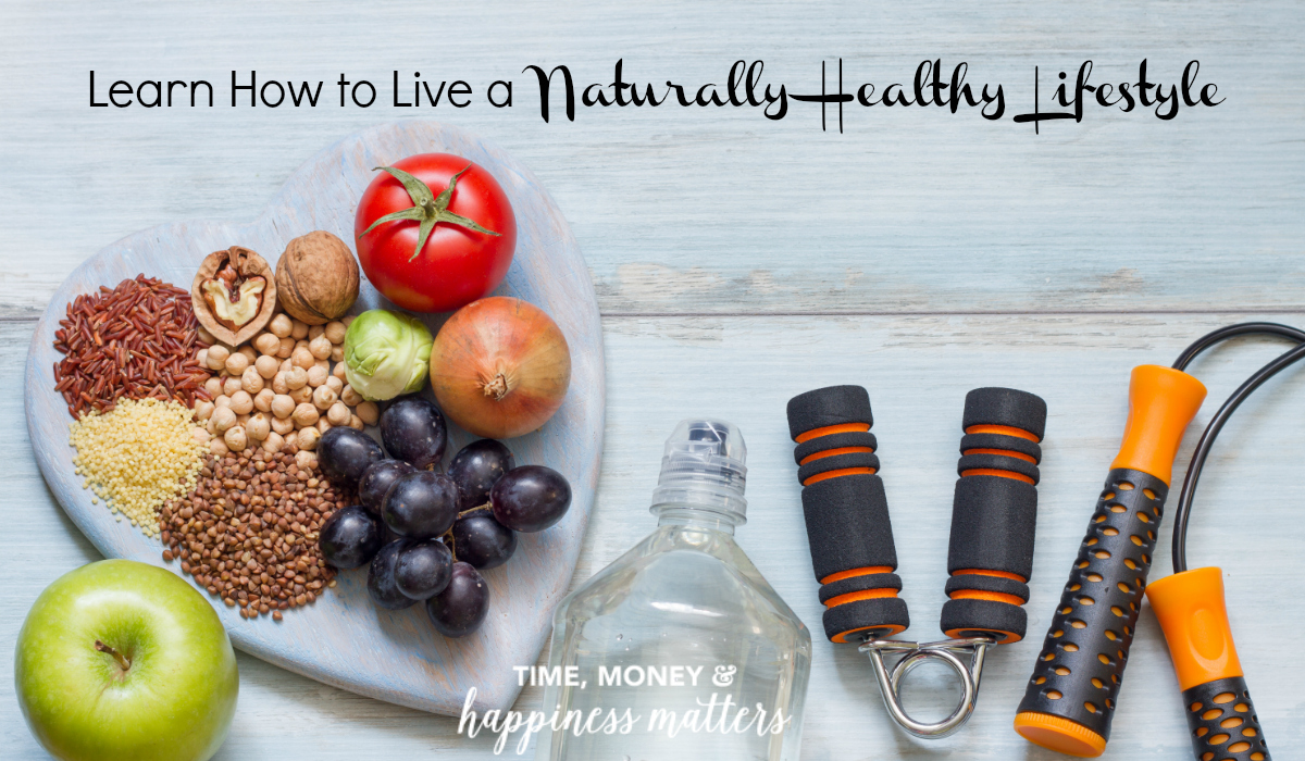 Learn How to Live a Naturally Healthy Lifestyle by incorporating these 4 simple routines into your life.