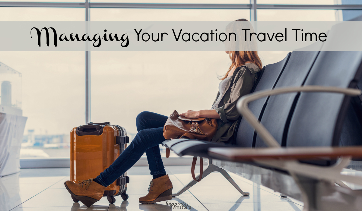 Let's talk a little bit about managing your vacation travel time to be sure you get the rest you need!