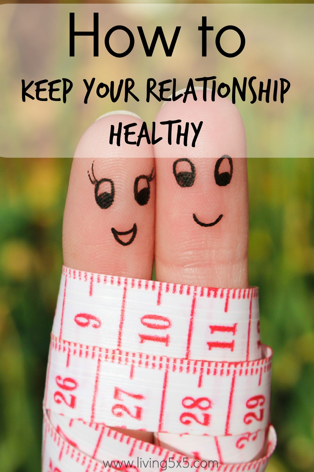 Learn How to Keep Your Relationship Healthy with a healthy mind and body.