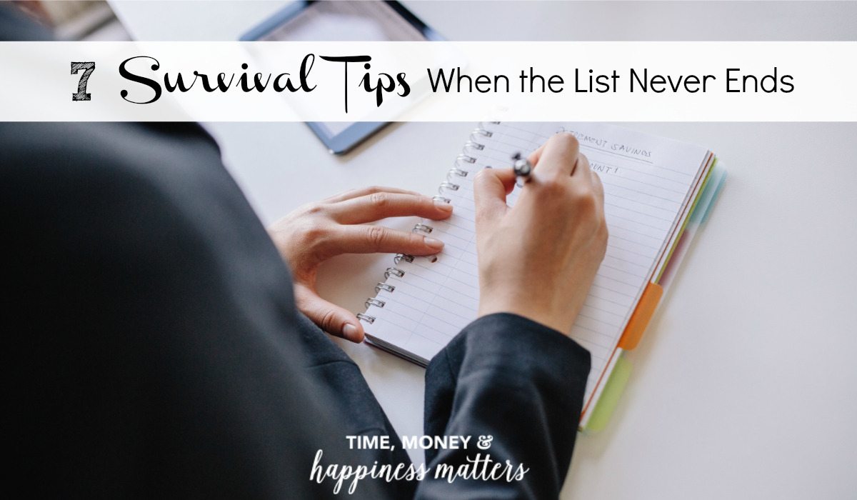I wish it were easy to let go of the need to try and get as much done as possible in a single day, but the reality is the list never ends. These are a few tips I've learned about how to survive the never ending list of to do's.
