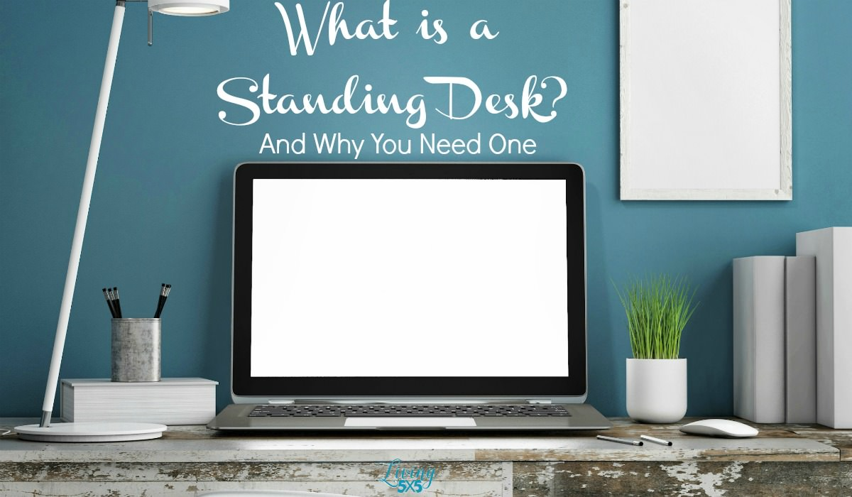 What is a Standing Desk on Living 5X5