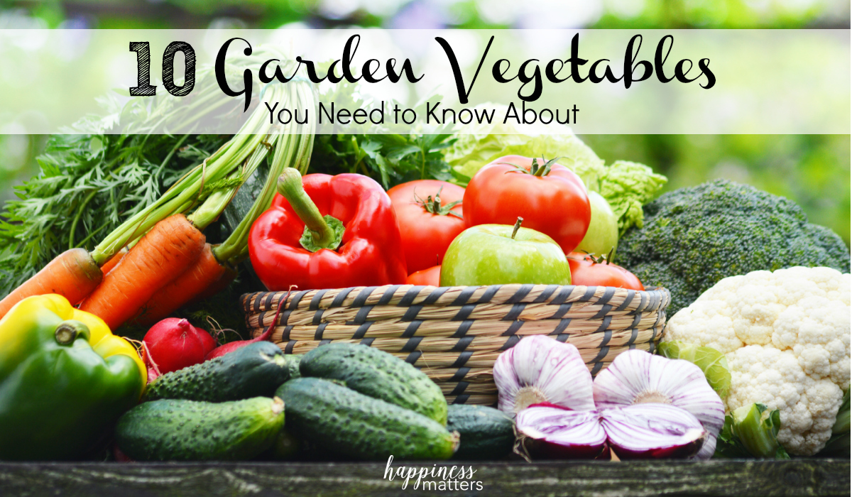 here are 10 garden vegetables you need to know about when starting your own garden, which can also save you money!