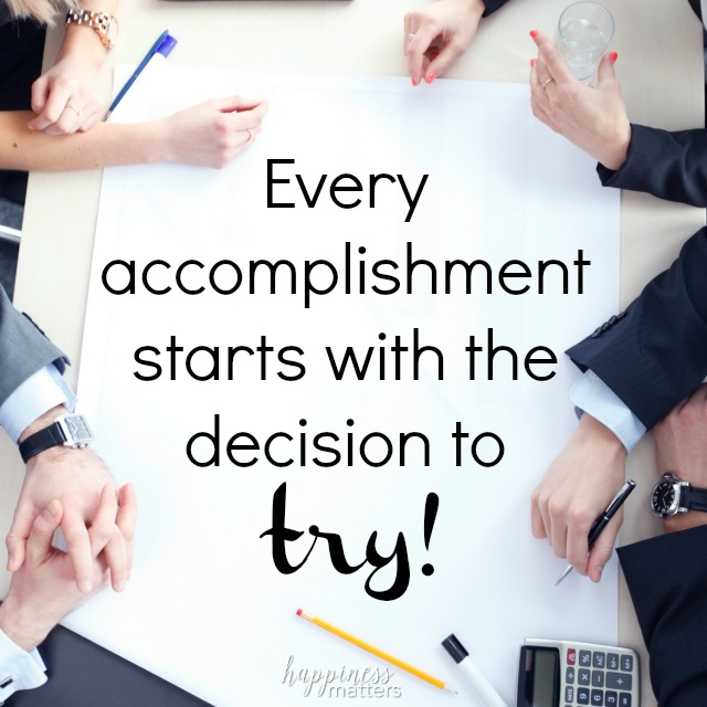 Increased business success comes from the decision to try!
