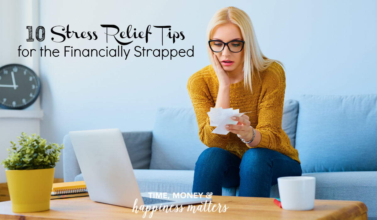 There's nothing more stressful than feeling like you can't make ends meet. Here are 10 Stress Relief Tips for the Financially Strapped.