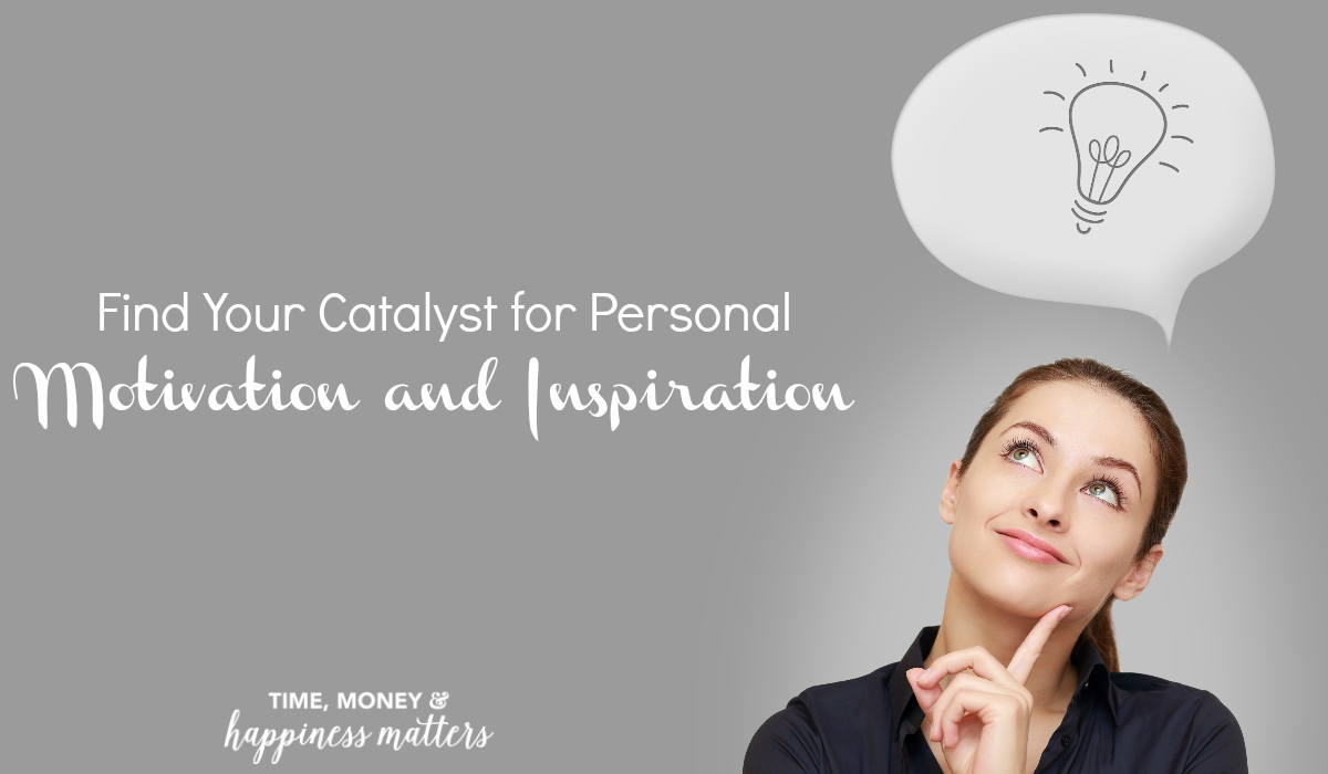 A catalyst can be something that you experience - such as an event, or it can be words spoken by another person, or a book or a movie that causes you to alter your life in some way. Growth in both your personal life and career involves finding your catalyst for personal motivation and inspiration.