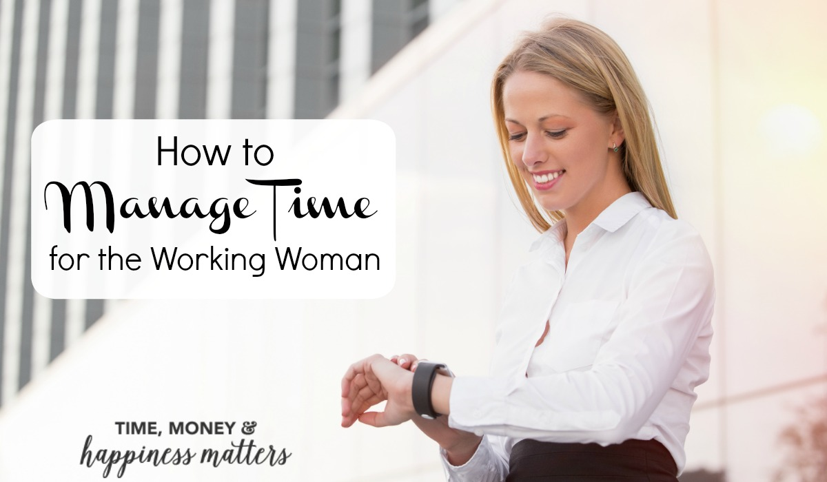 How to Manage Time for the Working Women. Learn the basics, and start with regular routines.