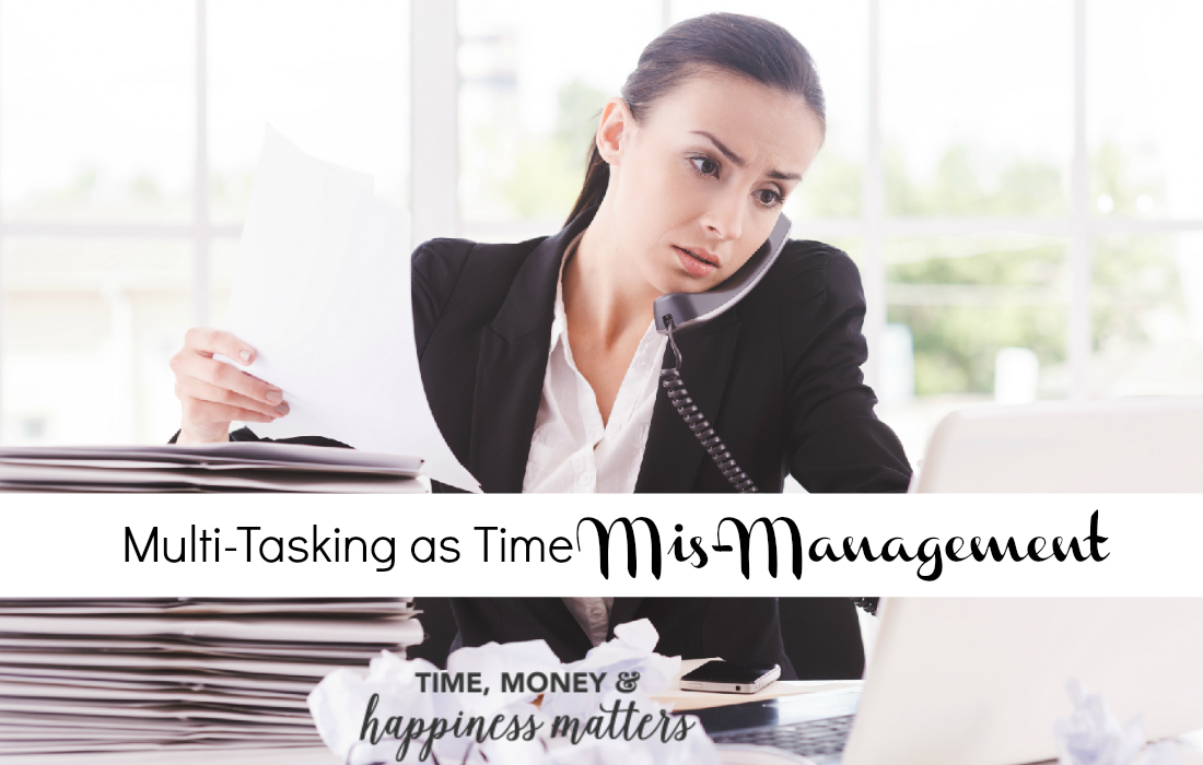 The idea that multitasking is the answer to squeezing more work into the same eight hours is actually creating habits that cause you to mismanage time. Let's take a look how your multitasking as time mismanagement reality!