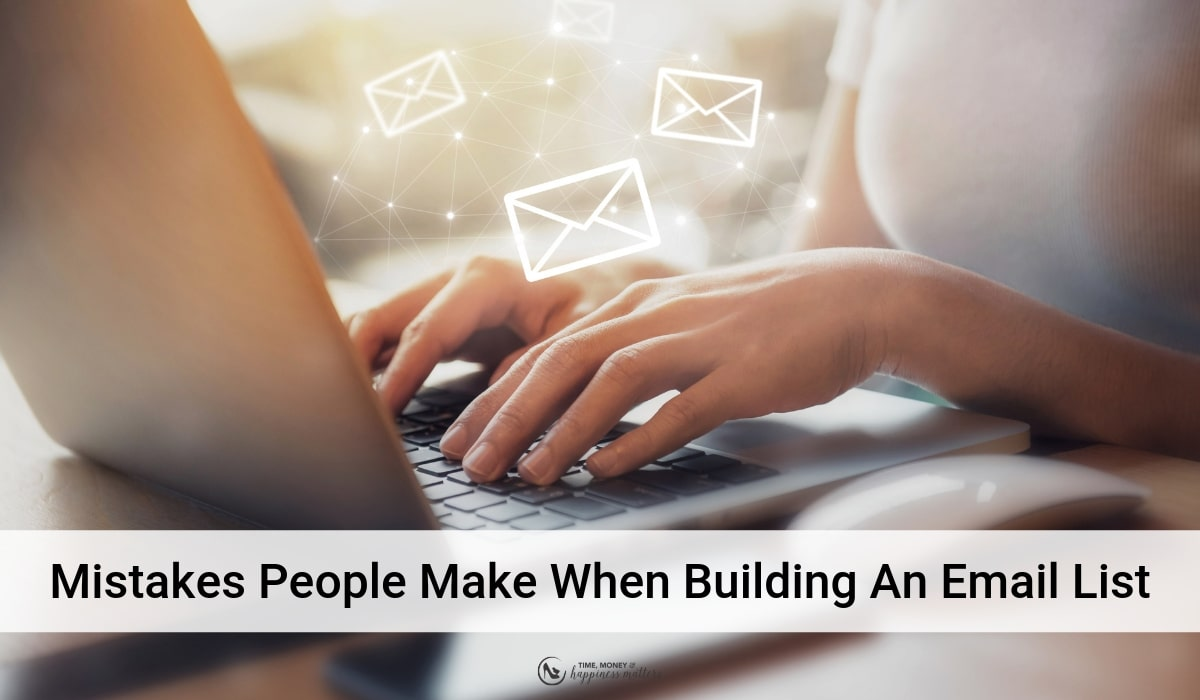 mistakes people make when growing an email list