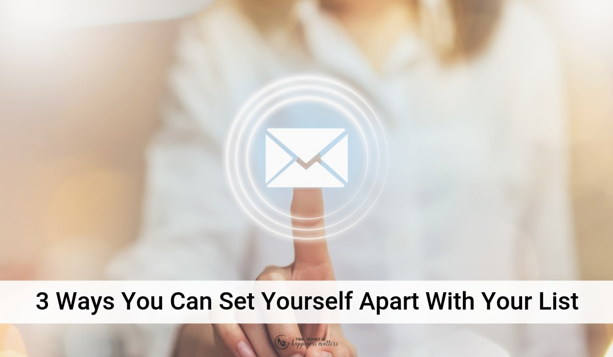 set yourself apart with your email list