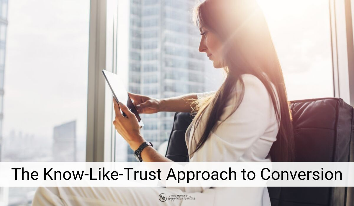 The Know-Like-Trust Approach