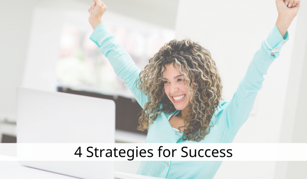 4 Strategies for Success