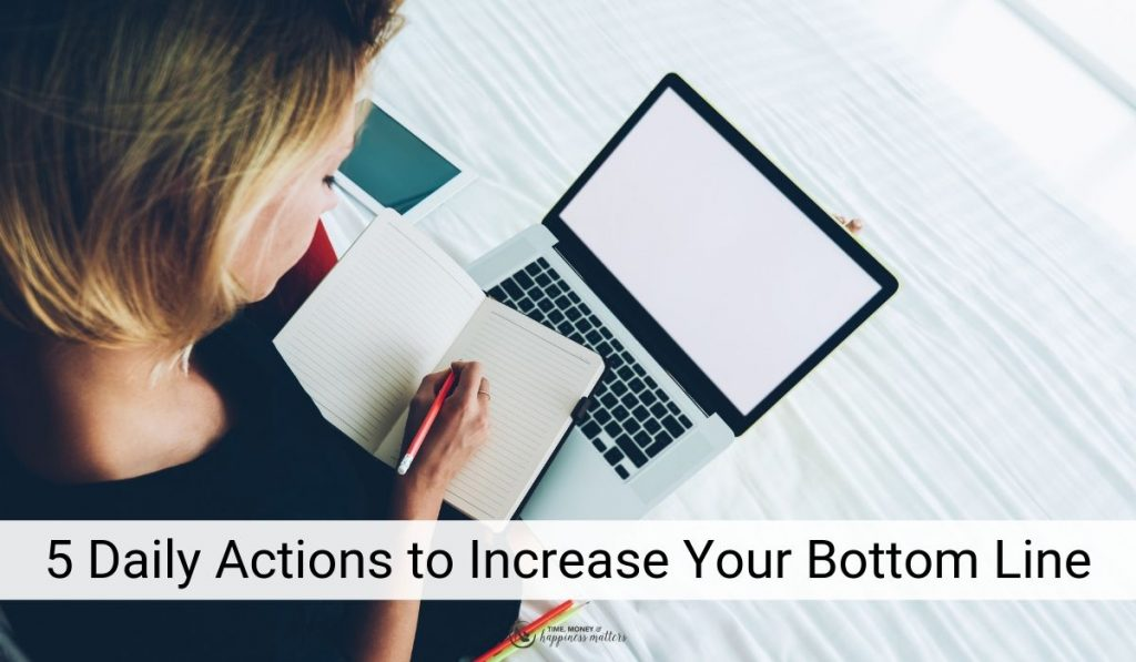 daily actions to increase your bottom line