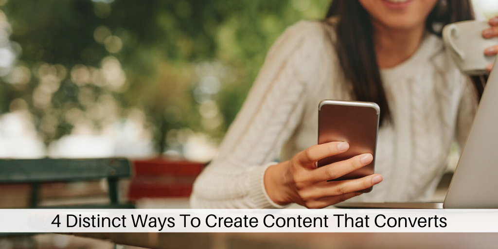 Ways To Create Content That Converts