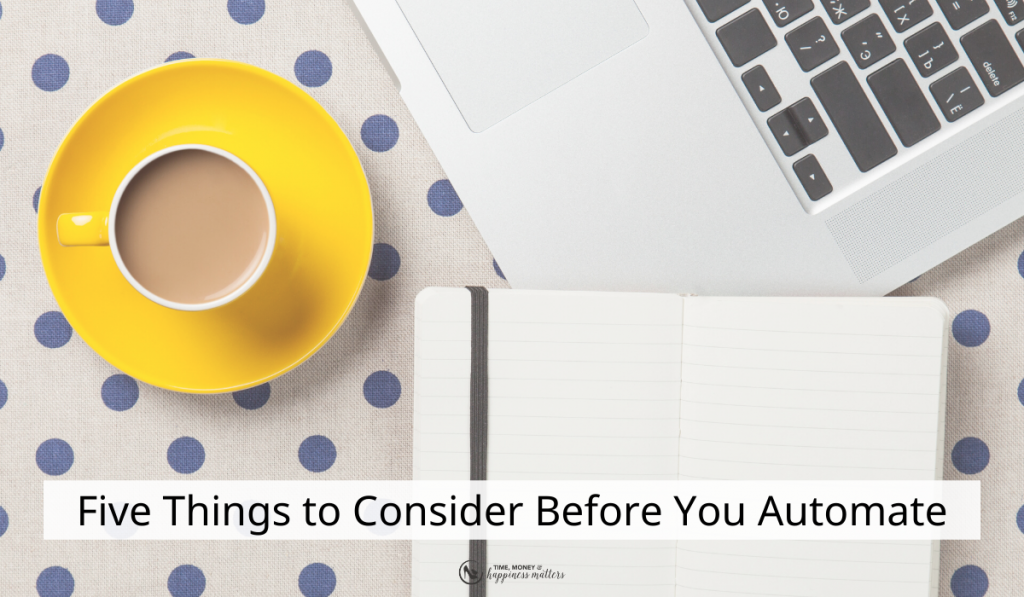 Five Things to Consider Before You Automate