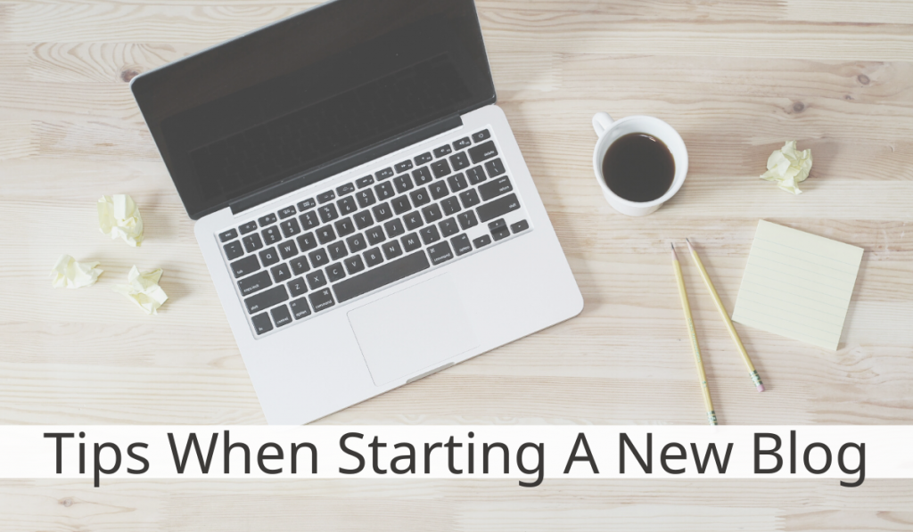 Tips when starting a new blog
