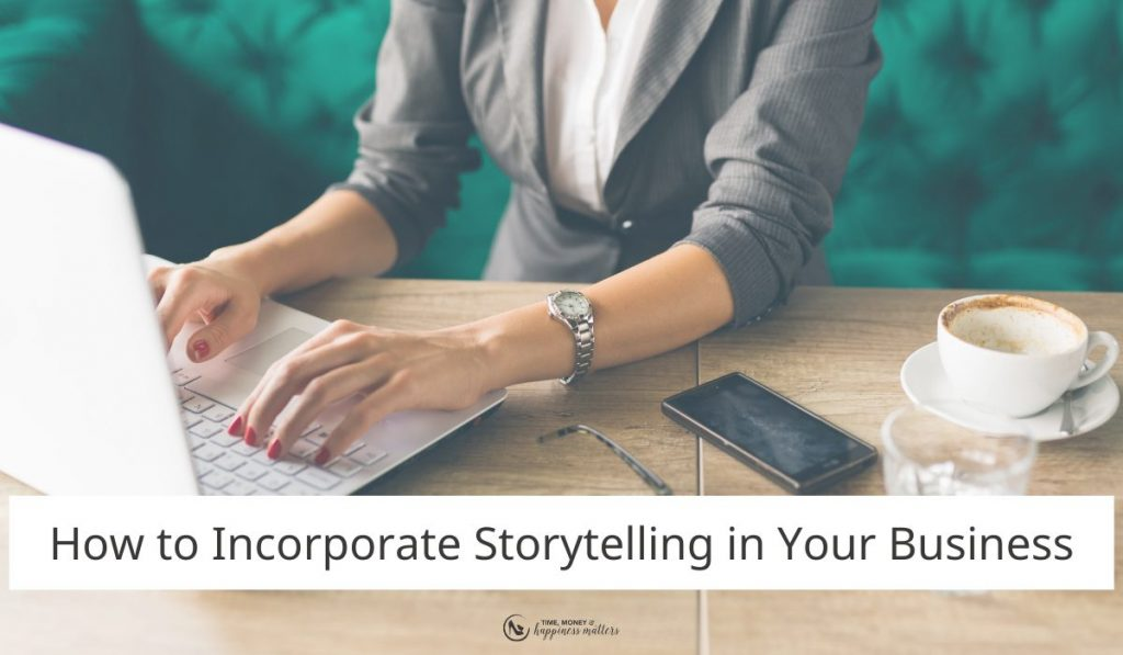 How to incorporate storytelling in your business