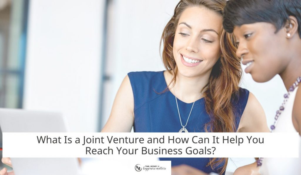 What Is a Joint Venture and How Can It Help You Reach Your Business Goals?