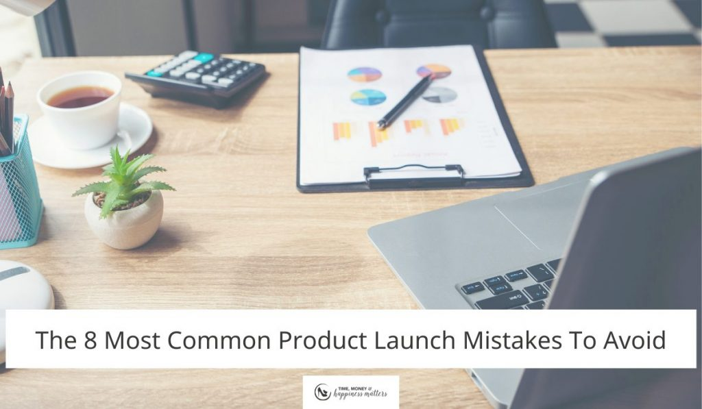 The 8 Most Common Product Launch Mistakes To Avoid