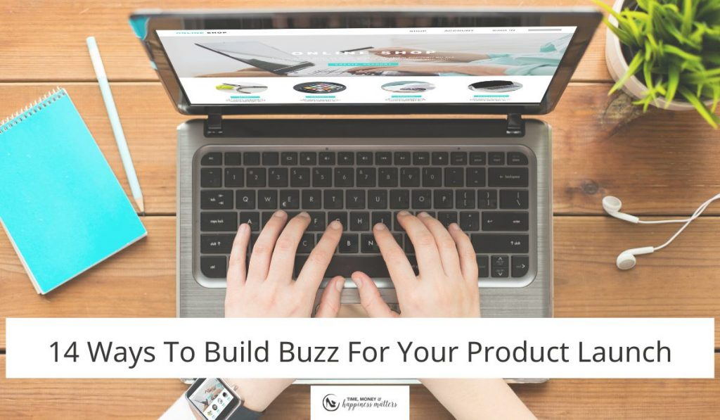 14 Ways To Build Buzz For Your Product Launch